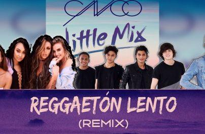 CNCO & LITTLE MIX – Reggaeton Lento (#48)