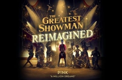 Νέο album: The Greatest Showman Reimagined & Nέο single: P!nk – A Million Dreams