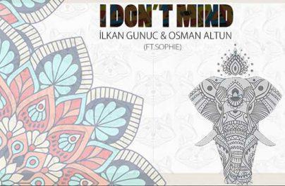 """Το πιο hot και επιτυχημένο δίδυμο DJs και παραγωγών από την Τουρκία, τον Ilkan Gunuc και τον Osman Altun … Κυκλοφορώντας σε Ελλάδα και Κύπρο το νέους hit single, """"I Don't Mind""""!"""