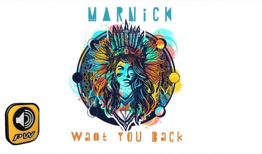 """Ο DJ και μουσικός παραγωγός MARNICK (Νίκος Μαραγκός) κυκλοφορει το νέο του single … """"Want You Back""""."""