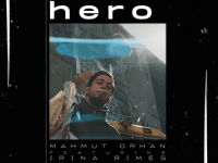 MAHMUT ORHAN Feat IRINA RIMES – Hero (Week #34)