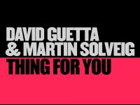 DAVID GUETTA & MARTIN SOLVEIG – Thing For You (Week #40)