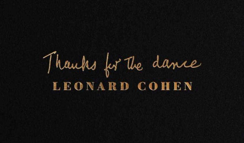 "To ""Thanks For The Dance"", το μοναδικό νέο album του Leonard Cohen, έφτασε στην κορυφή του Nielsen SoundScan Top 200 Album Chart στον Καναδά από την πρώτη εβδομάδα κυκλοφορίας του."