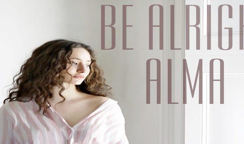 """Η ταλαντούχα Alma επιστρέφει με το """"Be Alright"""", ένα single για την ελπίδα, την αγάπη και την θετική ενέργεια."""