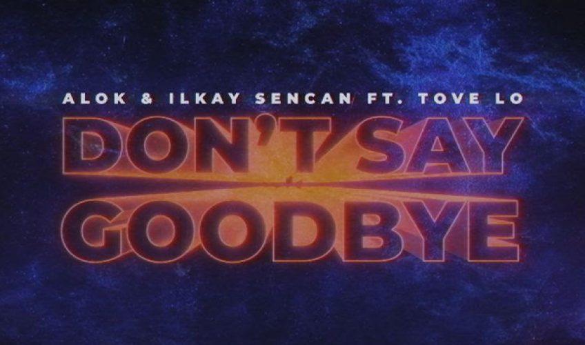 """Ο Βραζιλιάνος superstar DJ Alok ενώνει τις δυνάμεις του με τον Τούρκο παραγωγό Ilkay Sencan και την  pop star Tove Lo για το νέο single """"Don't Say Goodbye""""."""