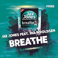 Breathe - JAX JONEW Feat INA WROLDSEN