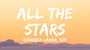 All The Stars - KENDRICK LAMAR & SZA