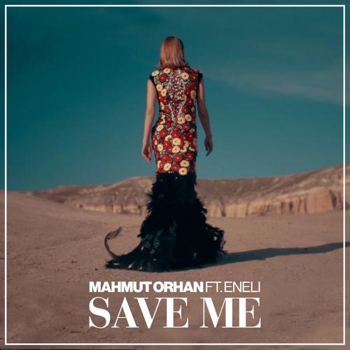 Save Me - Mahmut Orhan feat. Eneli